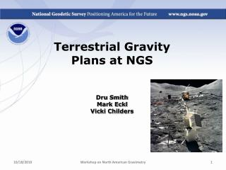 Terrestrial Gravity  Plans at NGS Dru  Smith Mark  Eckl Vicki Childers