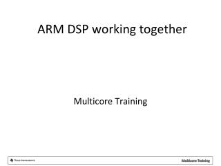 ARM DSP working together