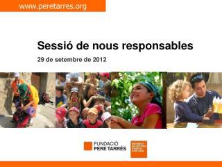 Sessió de nous responsables 29 de setembre de 2012