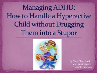 Managing ADHD: How to Handle a Hyperactive Child without Drugging Them into a Stupor