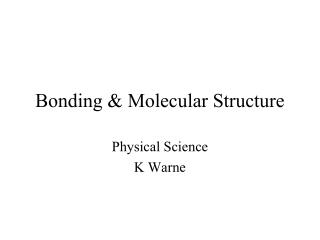 Bonding & Molecular Structure