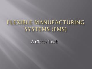 Flexible Manufacturing Systems FMS