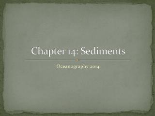 Chapter 14: Sediments