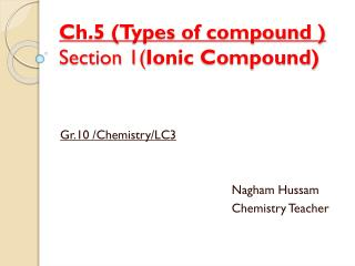 Ch.5  (Types of compound ) Section  1( Ionic  Compound)