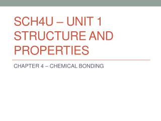 SCH4U – UNIT 1 STRUCTURE AND PROPERTIES