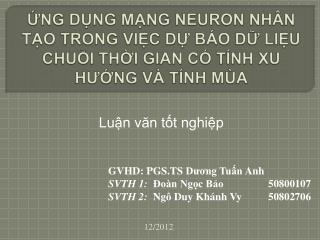 GVHD: PGS.TS  Dương Tuấn Anh SVTH 1: Đoàn Ngọc Bảo 50800107 SVTH 2: Ngô Duy Khánh Vy 50802706