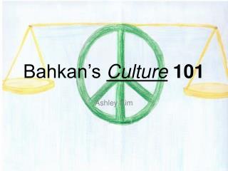 Bahkan's Culture 101