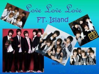 Love Love Love FT. Island