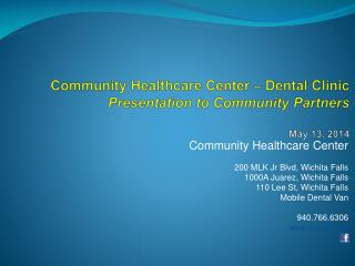 Community Healthcare Center – Dental Clinic Presentation to Community Partners May 13, 2014