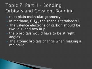 Topic 7: Part II – Bonding Orbitals  and Covalent Bonding