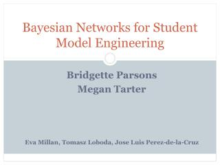 Bayesian Networks for Student Model Engineering