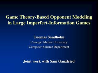 Game Theory-Based Opponent Modeling  in Large Imperfect-Information Games