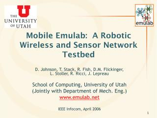 PPT - Mobile Emulab: A Robotic Wireless and Sensor Network ...