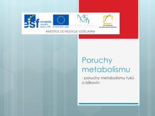 Poruchy metabolismu