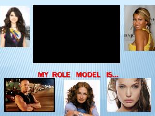 My  role   model   is�