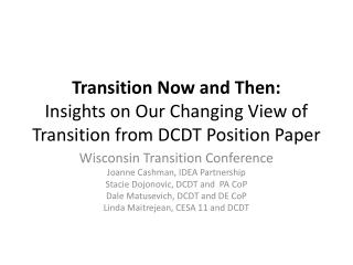 Transition Now and Then:  Insights on Our Changing View of Transition from DCDT Position Paper