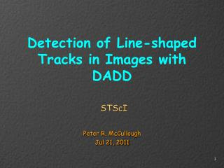 Detection of Line-shaped Tracks in Images with DADD