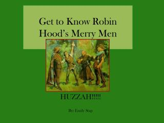 Get to Know Robin Hood's Merry Men