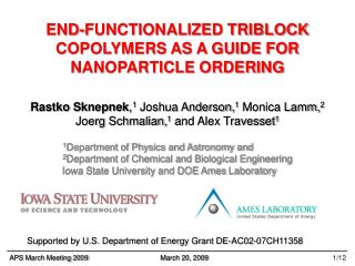END-FUNCTIONALIZED TRIBLOCK COPOLYMERS AS A GUIDE FOR NANOPARTICLE ORDERING
