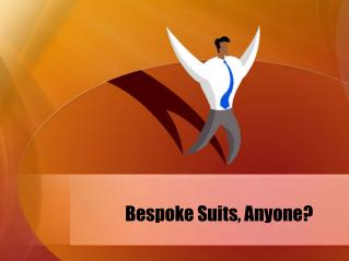 Bespoke Suits, Anyone?