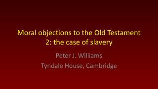 Moral objections to the Old Testament 2: the case of slavery
