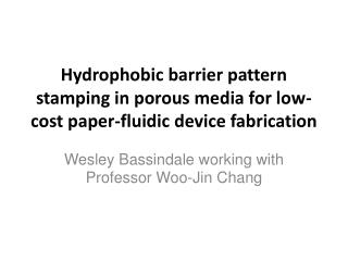 Hydrophobic barrier pattern stamping in porous media for low-cost paper-fluidic device fabrication