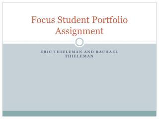Focus Student Portfolio Assignment