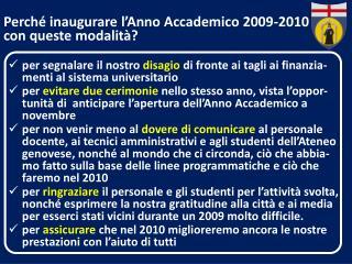 Perché inaugurare l'Anno Accademico 2009-2010  con queste modalità?