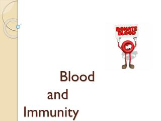 Blood  		and    Immunity