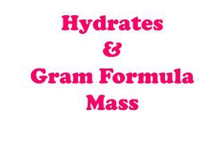 Hydrates  &  Gram Formula Mass