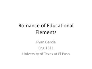 Romance of Educational Elements