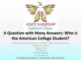 A Question with Many Answers: Who is the American College Student?