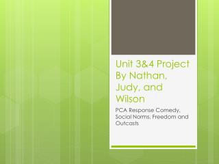 Unit 3&4 Project By Nathan, Judy, and Wilson