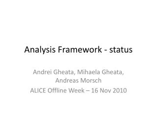 Analysis Framework - status