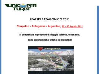 REALSKI PATAGONICO 2011 Chapelco  – Patagonia – Argentina , 20 – 30 Agosto 2011