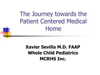 The Journey towards the Patient Centered Medical Home