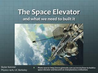 The Space Elevator and what we need to built it
