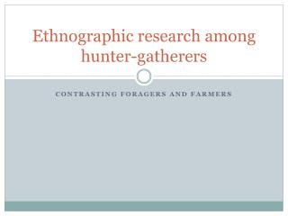 Ethnographic research  among  hunter-gatherers