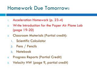 Homework Due Tomorrow: