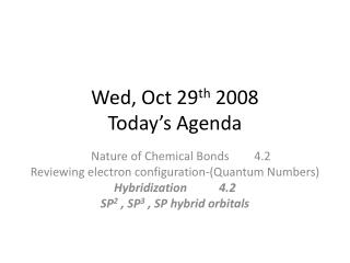 Wed, Oct 29 th  2008 Today's Agenda