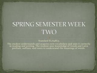 SPRING SEMESTER WEEK TWO
