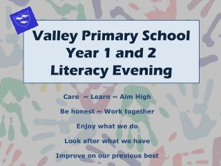 Valley Primary School Year 1 and 2  Literacy Evening