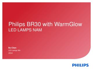 Philips BR30 with  WarmGlow LED LAMPS NAM