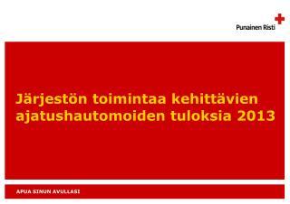 Järjestön toimintaa kehittävien ajatushautomoiden tuloksia 2013
