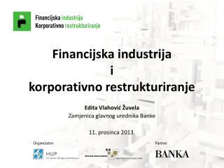 Financijska industrija  i  korporativno restrukturiranje