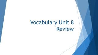 Vocabulary Unit 8 Review