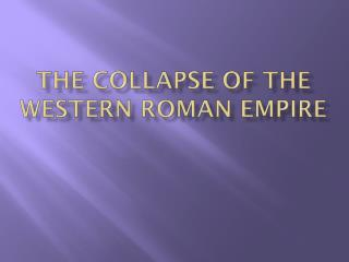 The Collapse of the Western Roman Empire