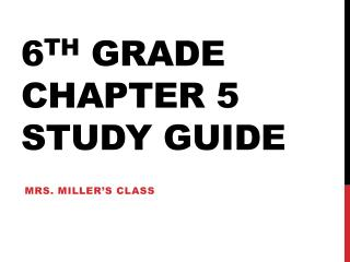 6 th  Grade  Chapter 5 Study Guide