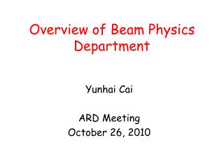 Overview of Beam Physics Department