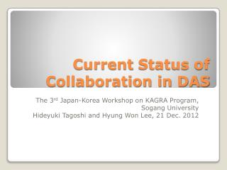 Current Status of Collaboration in DAS